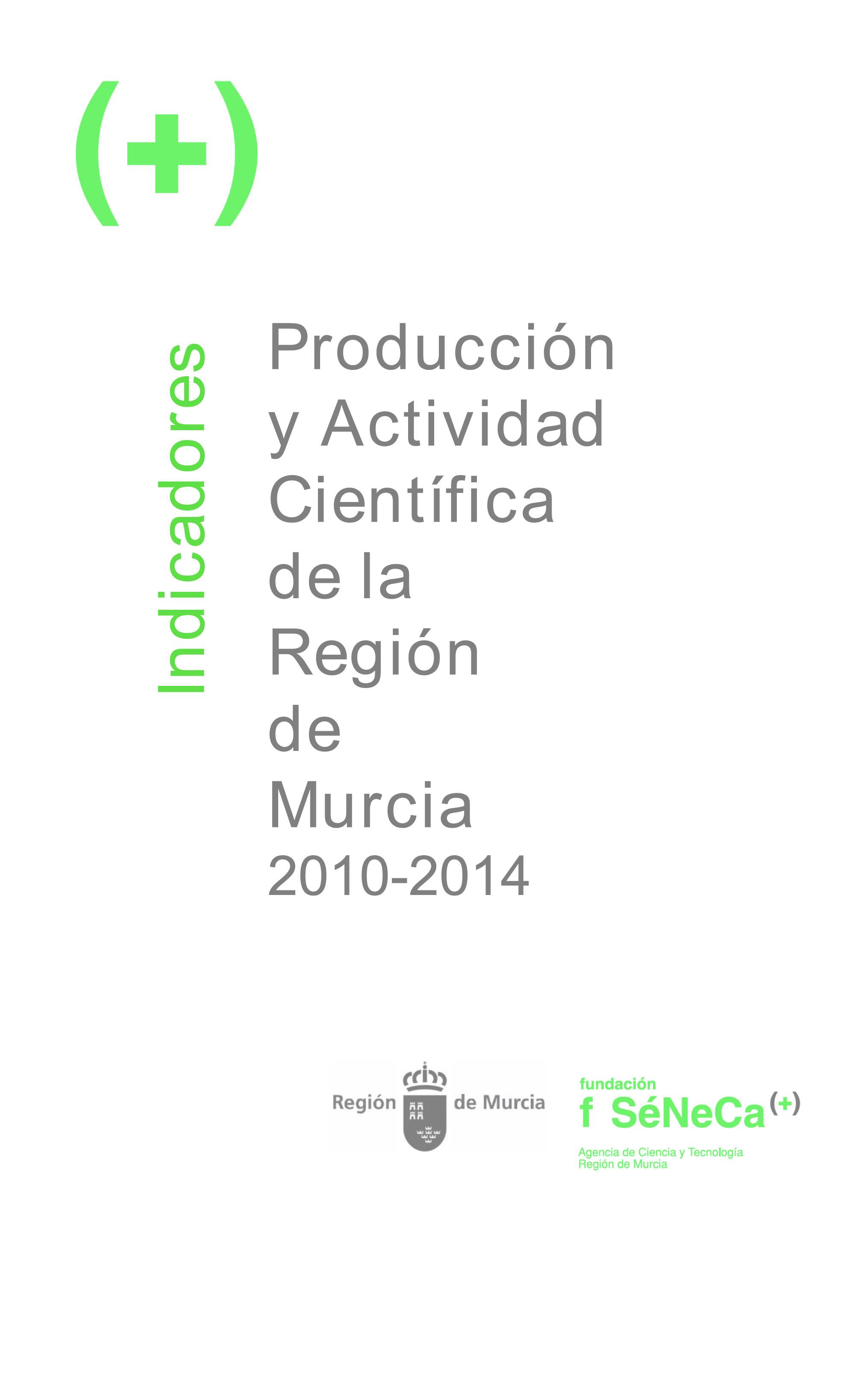 Indicadores de Producción y Actividad Científica de la Región de Murcia 2010-2014