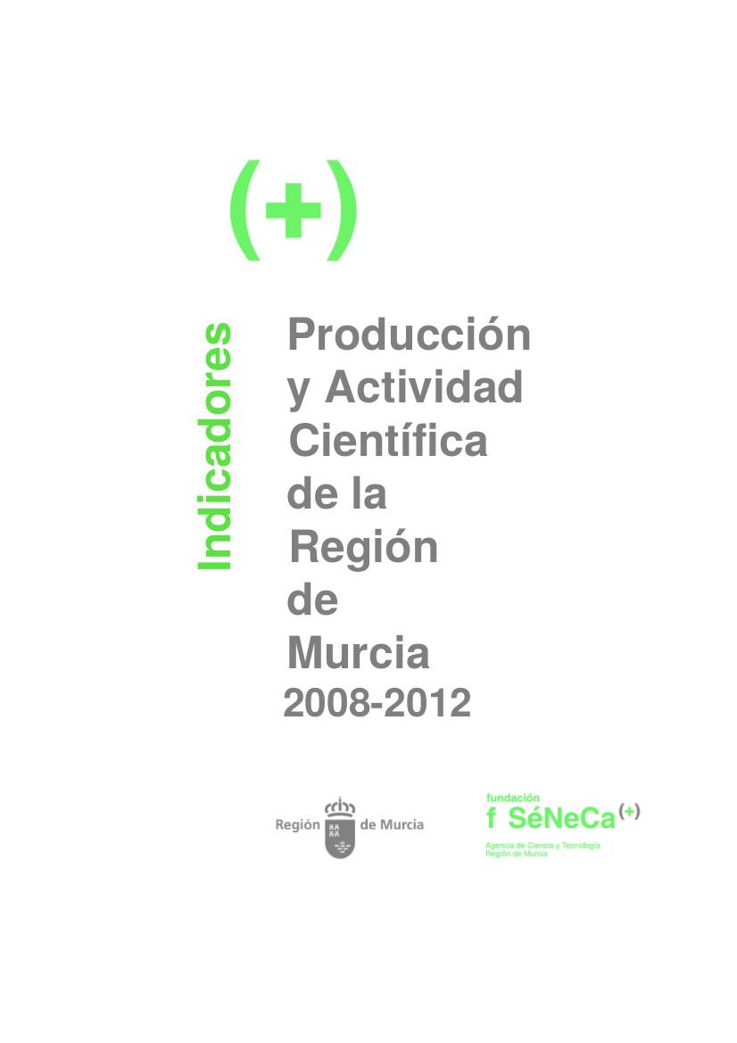Indicadores de Producción y Actividad Científica de la Región de Murcia 2008-2012