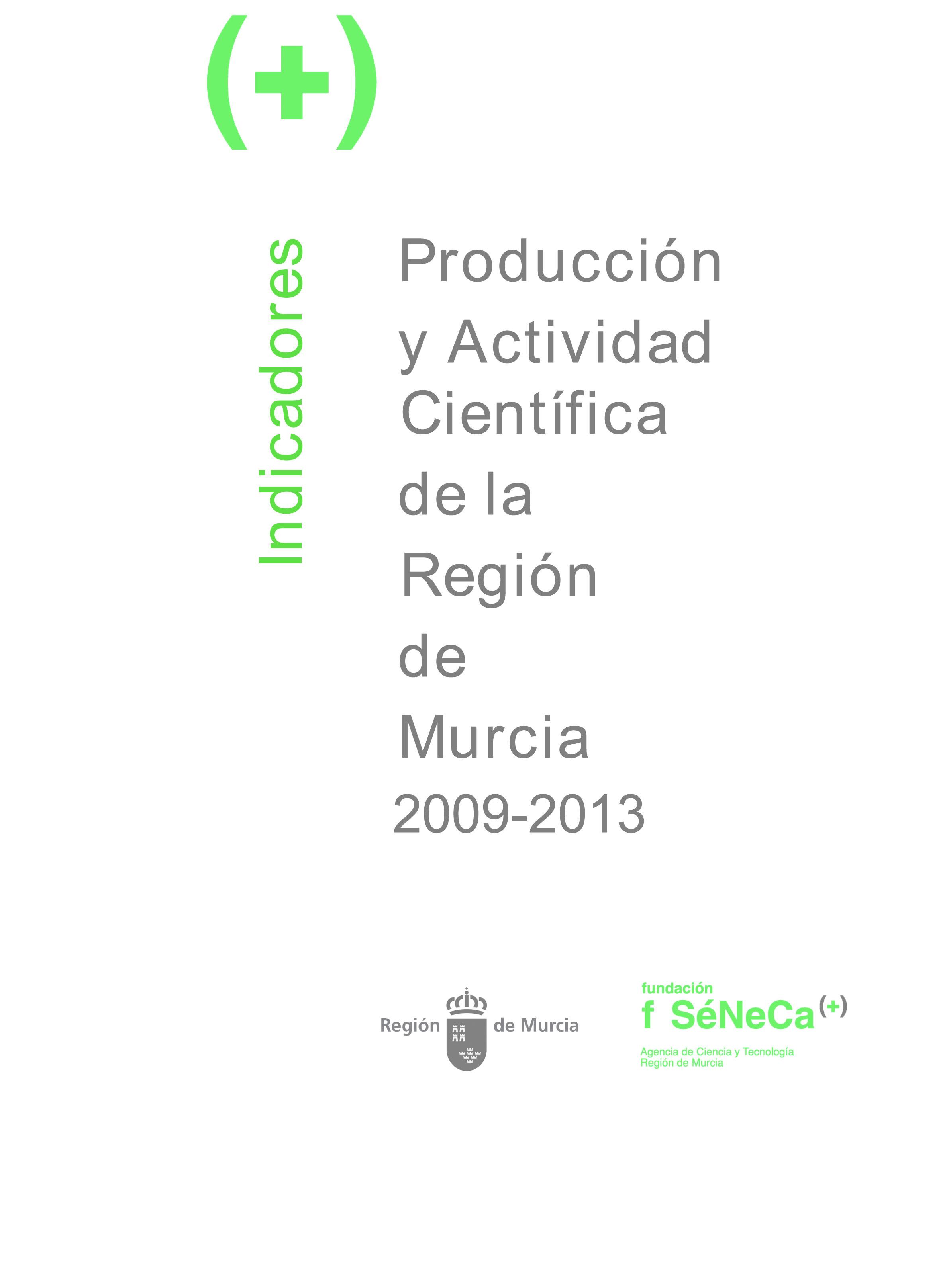 Indicadores de Producción y Actividad Científica de la Región de Murcia 2009-2013