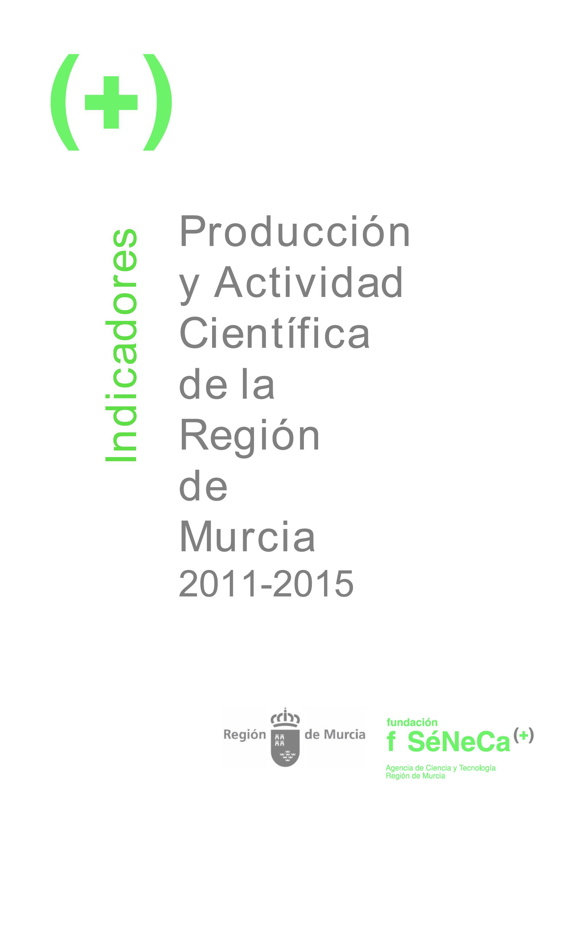 Indicadores de producción y actividad científica de la Región de Murcia 2011-2015