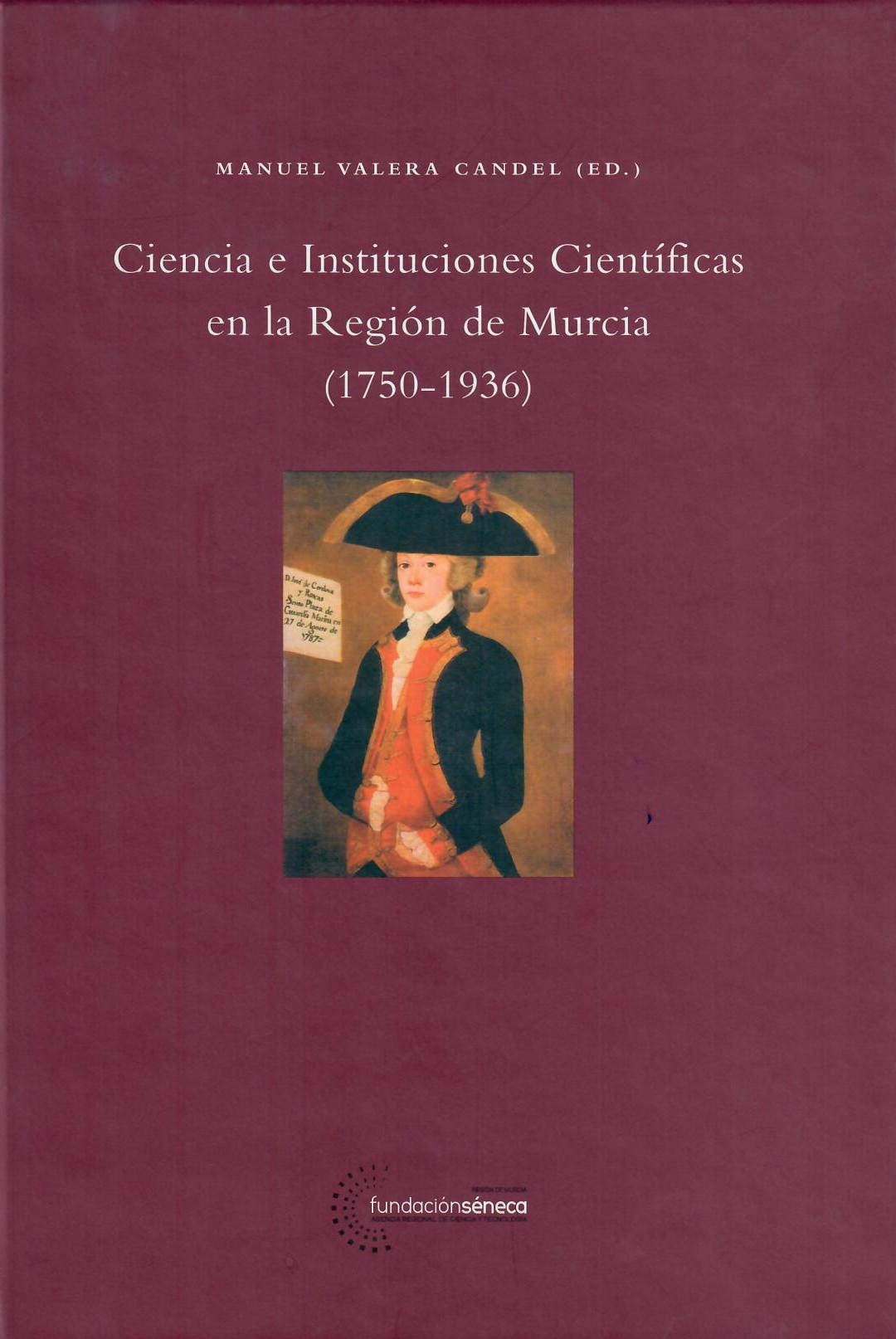 Ciencia e Instituciones Científicas en la Región de Murcia (1750-1936)