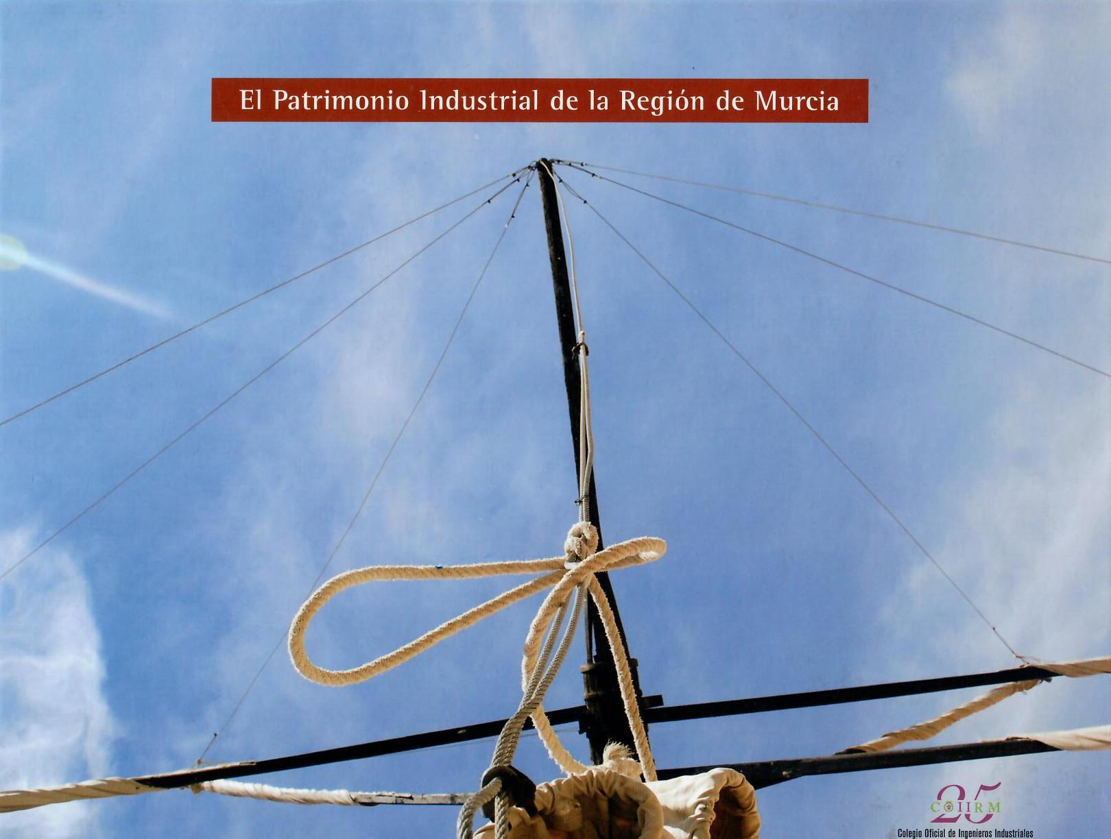 El Patrimonio Industrial de la Región de Murcia