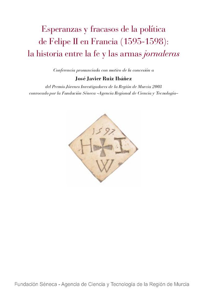 Esperanzas y fracasos de la política de Felipe II en Francia (1595-1598): la historia entre la fe y las armas jornaleras