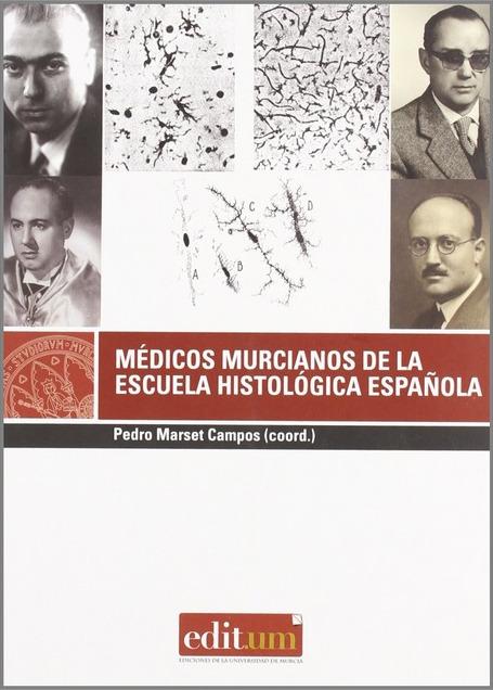 Médicos Murcianos de la escuela histológica española.
