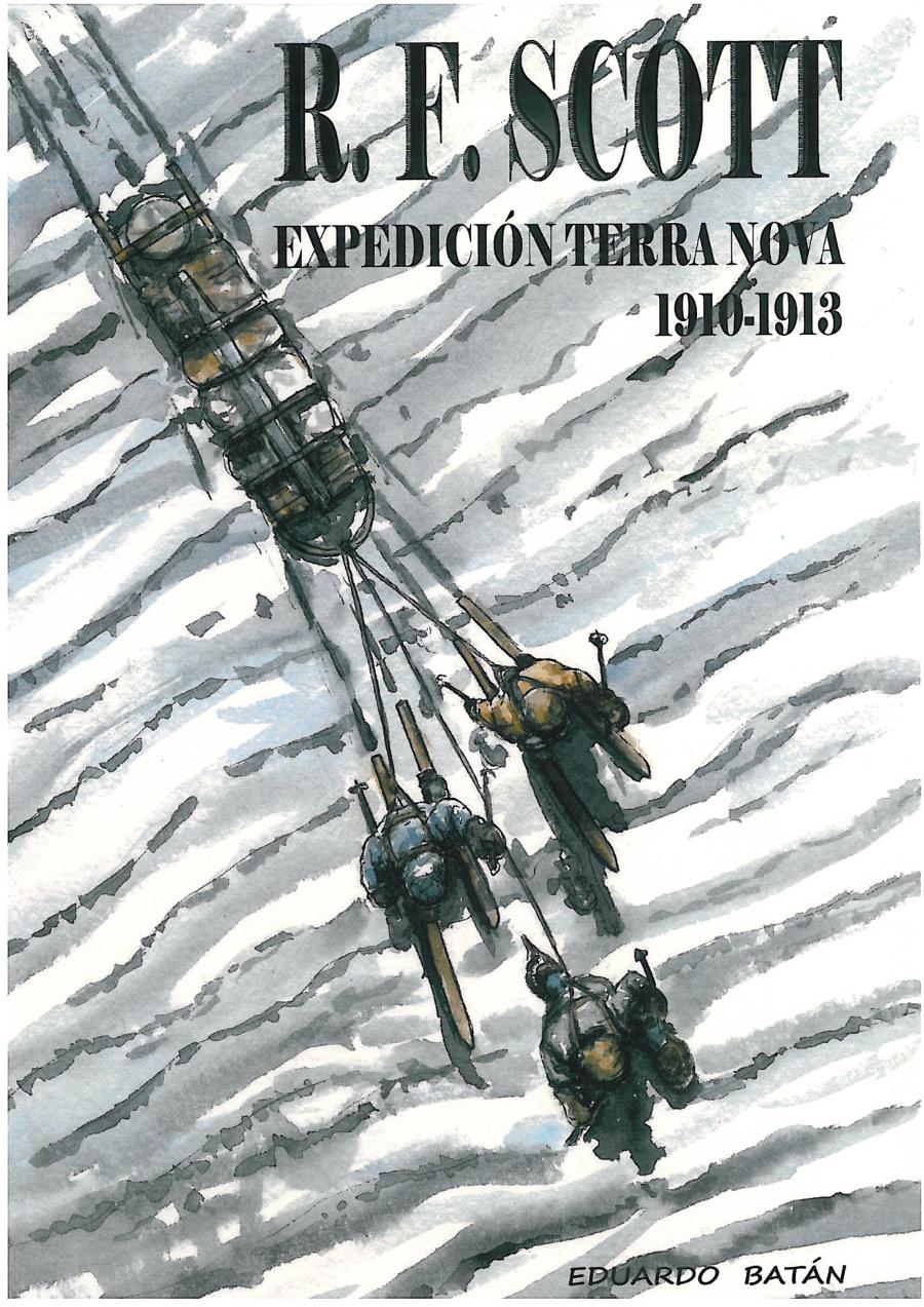 R.F. Scott. Expedición Terra Nova 1910-1913